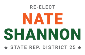 Re-elect Nate Shannon for State Rep - District 25